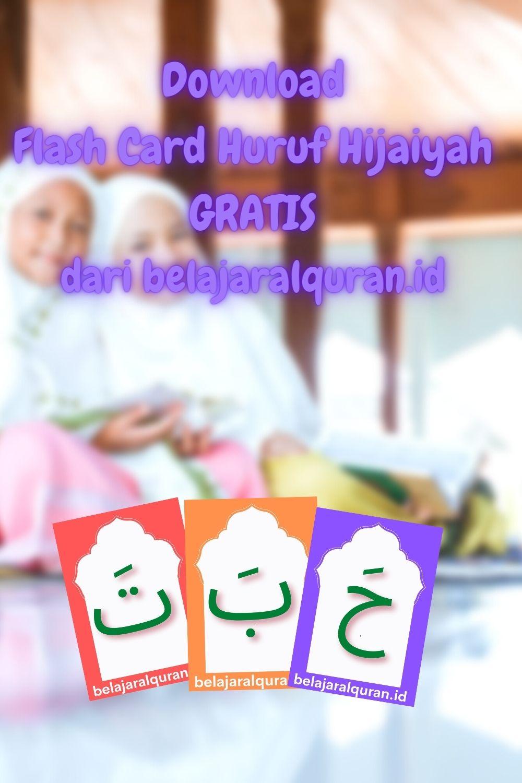 Download Flash Card Huruf Hijaiyah GRATIS dari belajaralquran.id